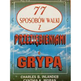 77 SPOSOBÓW WALKI Z PRZEZIĘBIENIEM I GRYPĄ