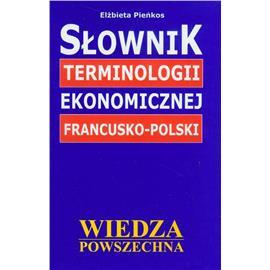 SŁOWNIK TERMINILOGII EKONOMICZNEJ POLSKO-FRANCUSKI