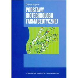 PODSTAWY BIOTECHNOLOGII FARMACEUTYCZNEJ