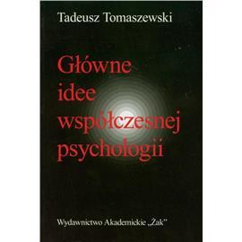 GŁÓWNE IDEEE WSPÓŁCZESNEJ PSYCHOLOGII