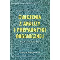 ĆWICZENIA Z ANALIZY I PREPERATYKI ORGANICZNEJ