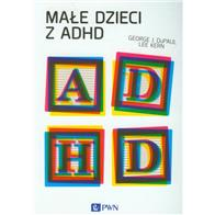 MAŁE DZIECI Z ADHD