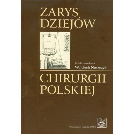 ZARYS DZIEJÓW CHIRURGII POLSKIEJ O-4541